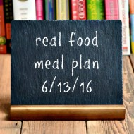 Real Food Meal Plan Week 118