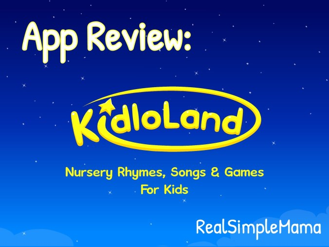 Review: Kidloland App for Toddlers! - Realsimplemama.com