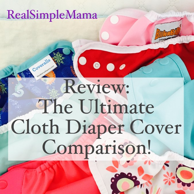 Review: The Ultimate Cloth Diaper Cover Comparison! - RealSimpleMama