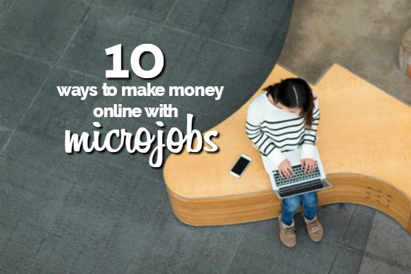 10 Ways to Make Money With MicroJobs