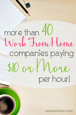 Do you need a work from home job that pays more than just peanuts? Here is a big list of over 40 completely legitimate companies that hire people to work from home AND pay at least $10 hourly, if not more.