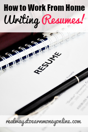 Are you really good at writing resumes? If so, you could turn your skill into a lucrative home business or make money working for a major company that hire resume writers.