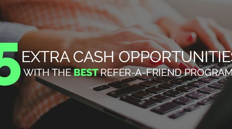 5 Extra Cash Opportunities With the Absolute BEST Referral Programs