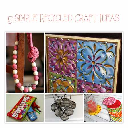 5 simple recycled craft ideas recycled crafts for Easy recycling ideas