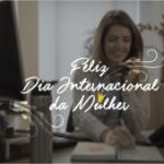 Vídeo – Ser Mulher – Dia Internacional da Mulher 2016