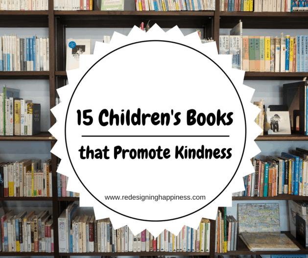 15 Children's books that promote kindness, kindness, top children's books, how to teach kindness
