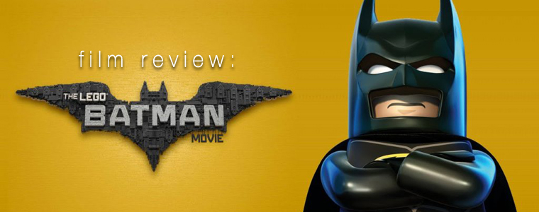 Film Review: LEGO Batman