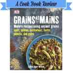 Grains as Mains – A Cook Book Review