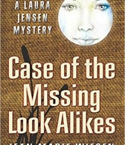 Case of the Missing Look Alikes: A Laura Jensen Mystery (Volume 1)