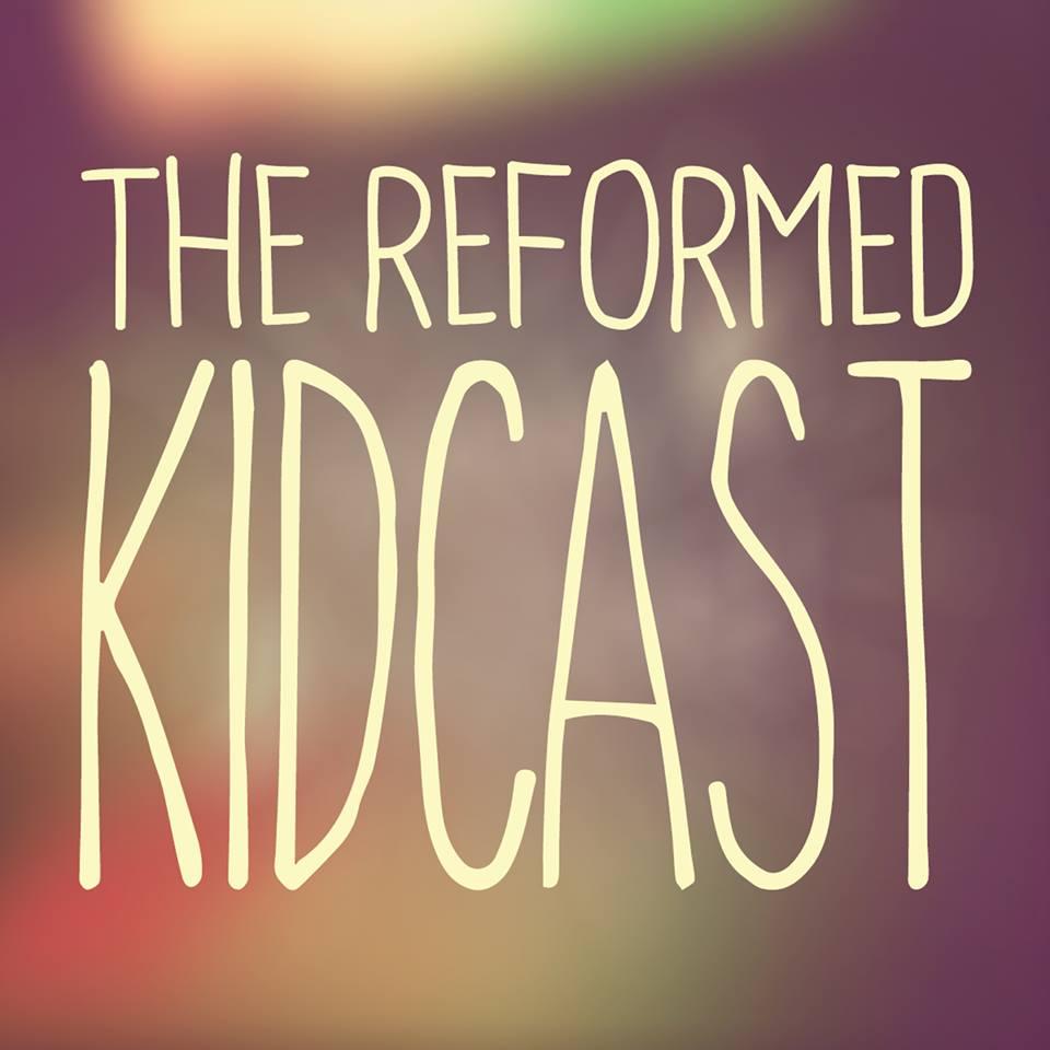 Reformed_Kidcast