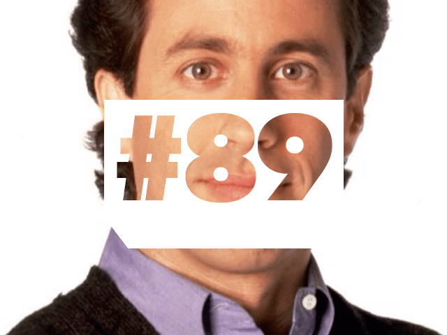 Episode 89: Seinfeldiest