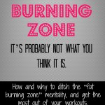 The Fat Burning Zone – It's Probably Not What You Think It Is.