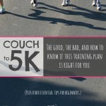 Couch to 5K: The Good, The Bad, & How to Know if this Training Plan is Right for You.