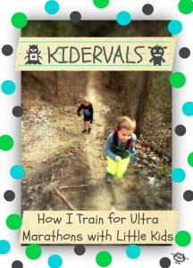 Kidervals – How I Train for Ultra Marathons with Kids
