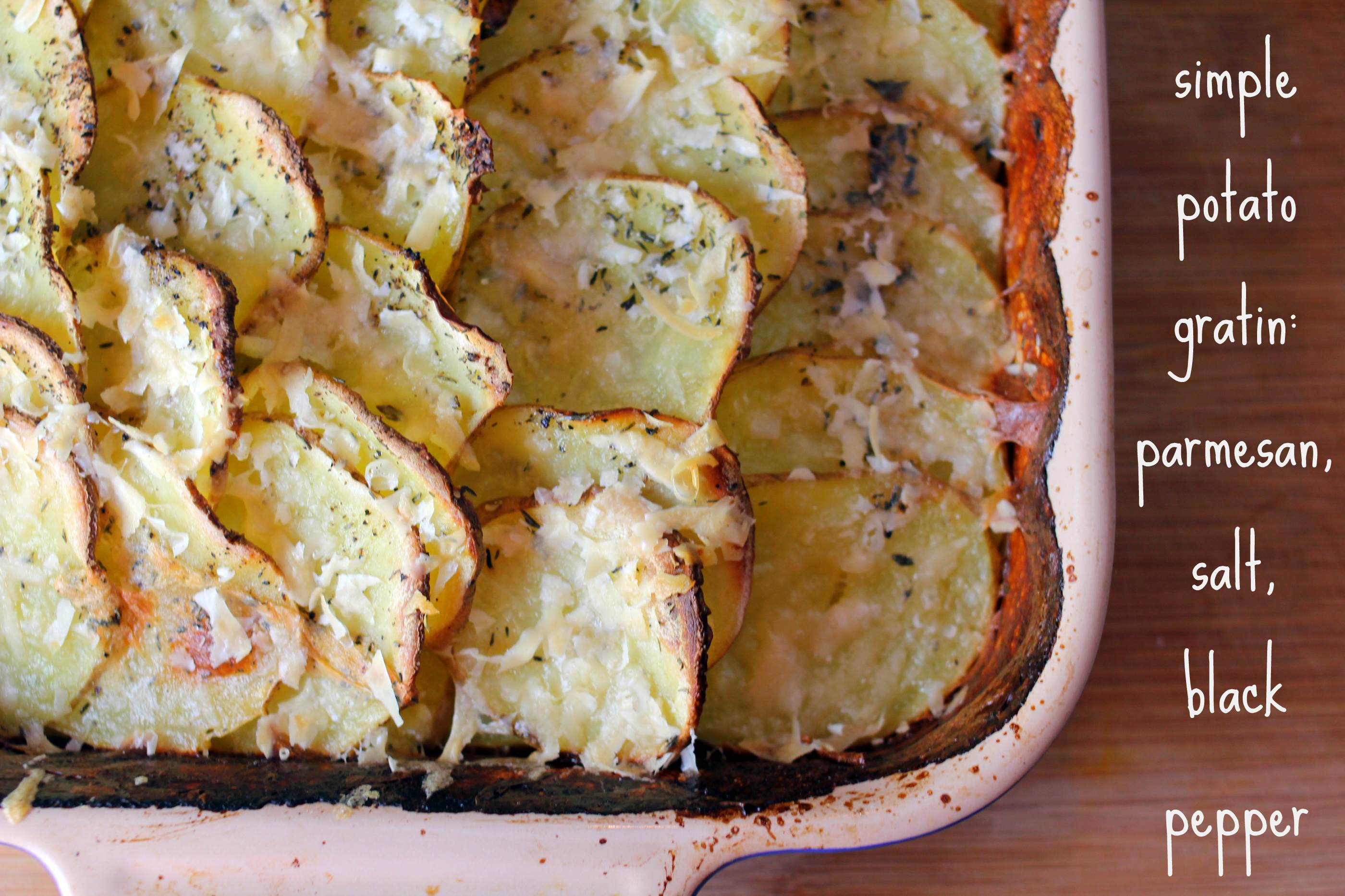 Simple Potato Gratin: Parmesan, Salt, Black Pepper |