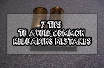 7 Tips To Avoid Common Reloading Mistakes
