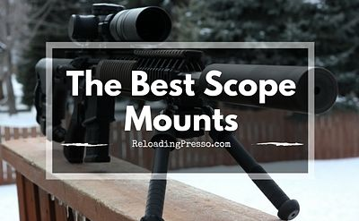Locked Up! 5 Best Scope Mounts 2017 [Permanent or QuickRelease]