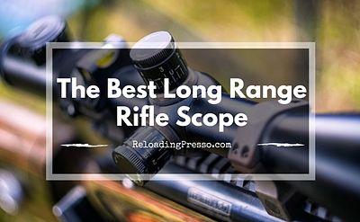 Got Spindrift? 5 Best Long Range Rifle Scopes 2017 [Zoom & Boom]