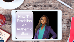 How To Establish An Authentic Blog