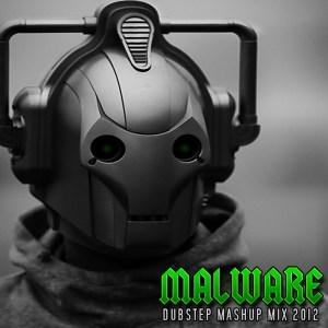 Malware - Dubstep Mashup Mix 2012