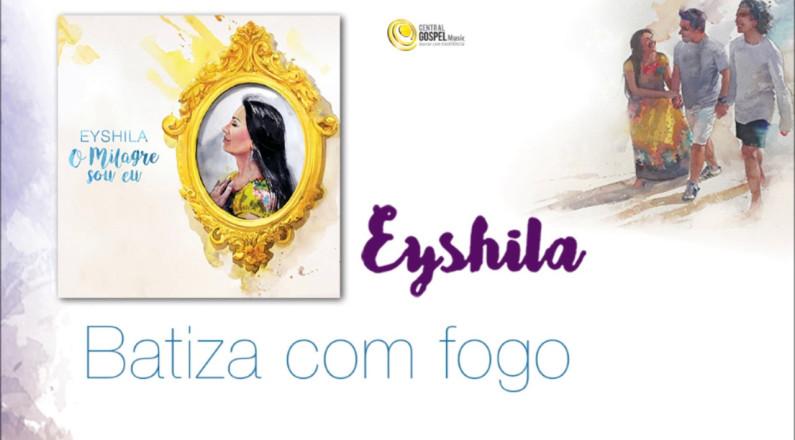 Eyshila - Batiza com fogo (CD O Milagre Sou Eu)