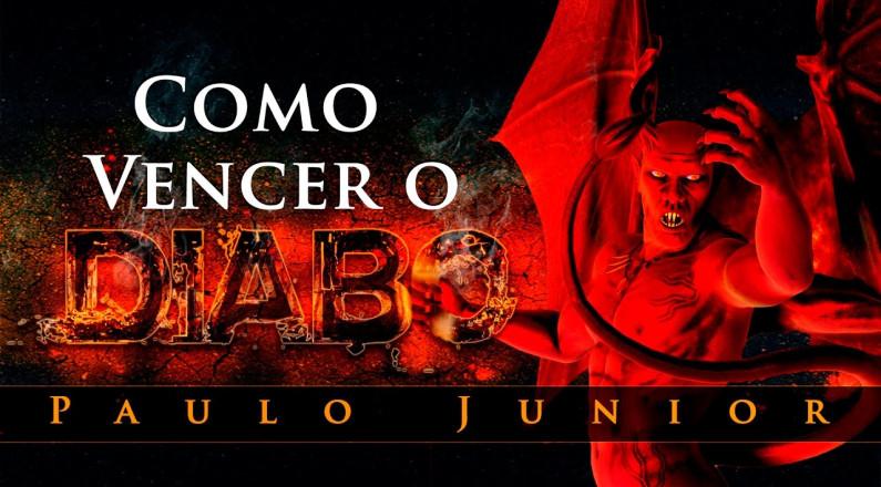 Paulo Junior - Como Vencer o Diabo