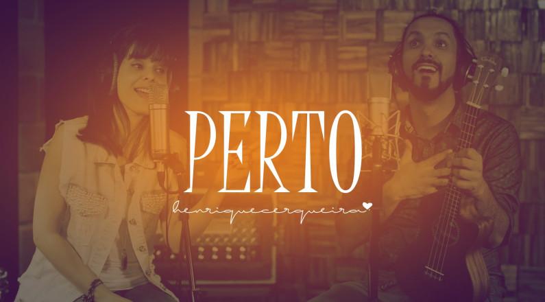 Henrique Cerqueira e Marcela Taís - Perto