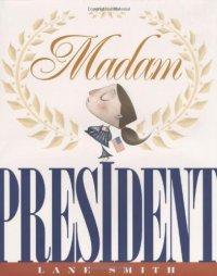 madam president by lane smith