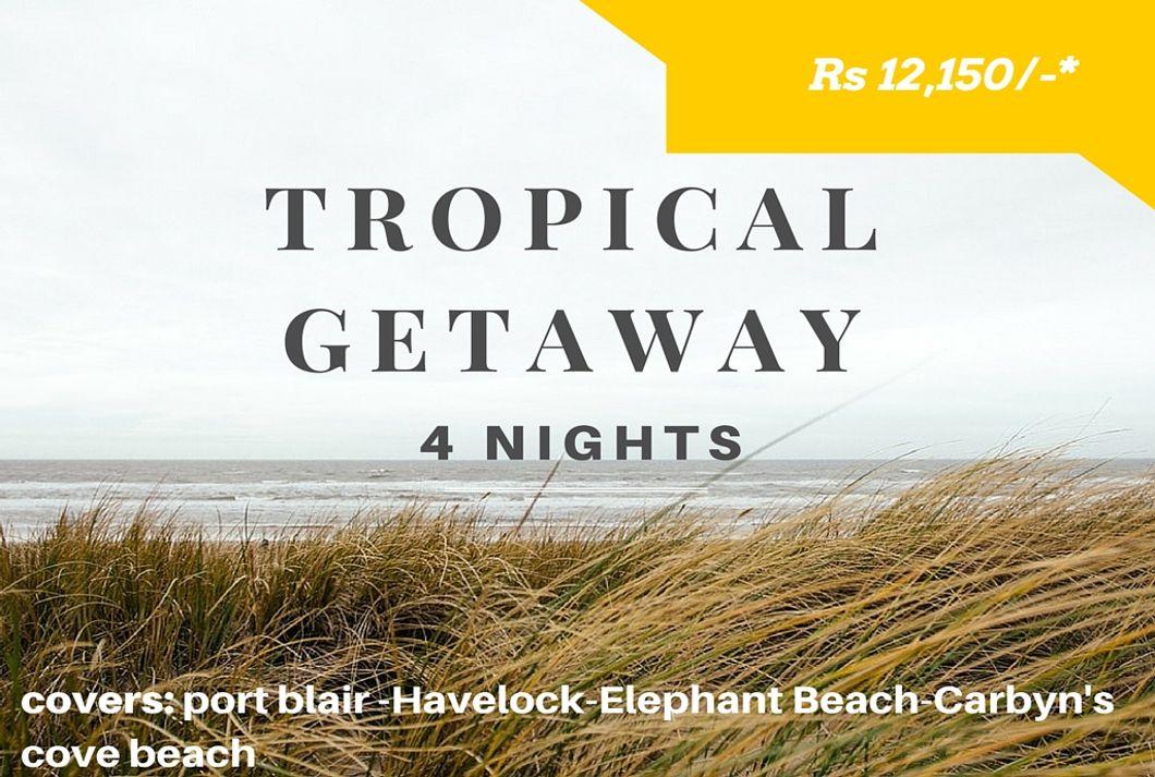 Tropical Getaway – 4N 5D