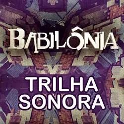 CD Trilha Sonora da Novela Babilônia (Nacional e Internacional)