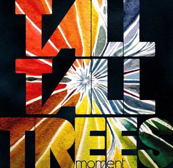 Tall Tall Trees - Moment