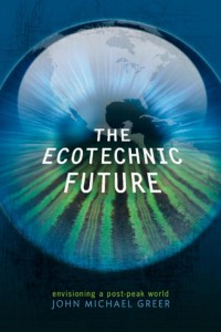 The Ecotechnic Future: Envisioning a Post-Peak World