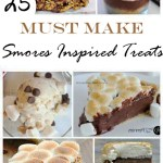 25 Must Make Smores Inspired Treats
