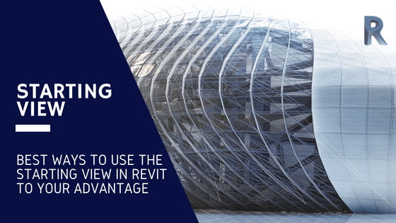 Revit Starting View