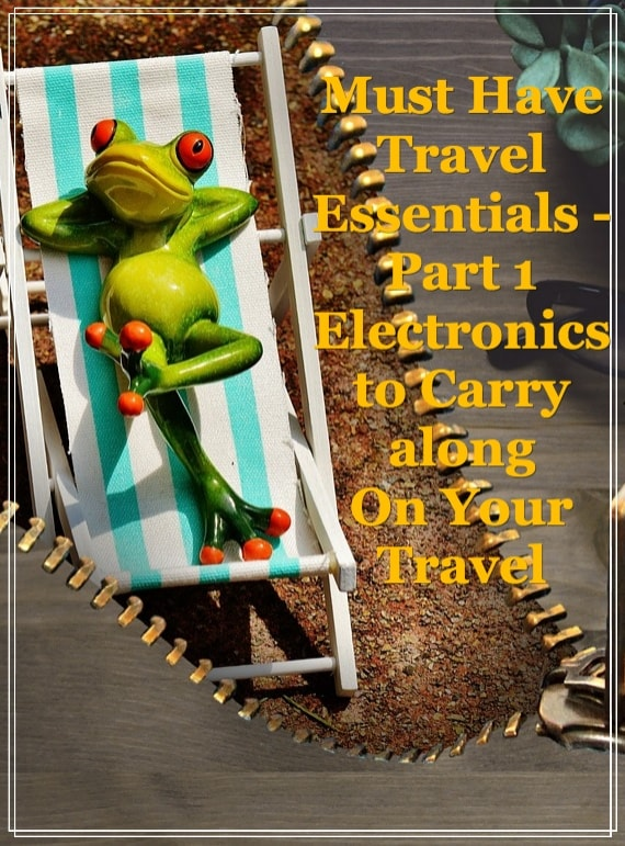 Travel essentials that are must have during travel - electronics that you must carry with you for convenient travel. Pen drive. Camera. Multi socket adopter.