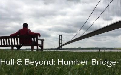 Hull & Beyond: Humber Bridge