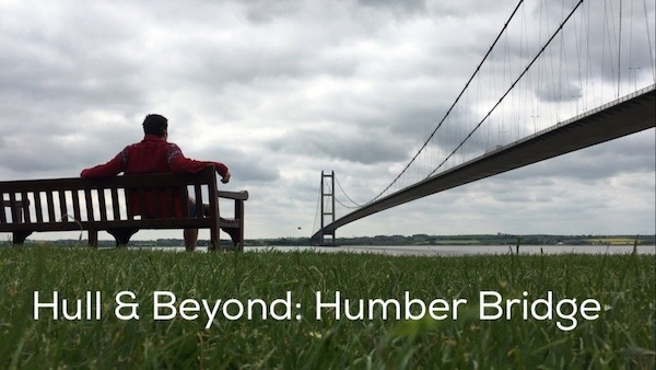 Hull & Beyond: Humber Bridge