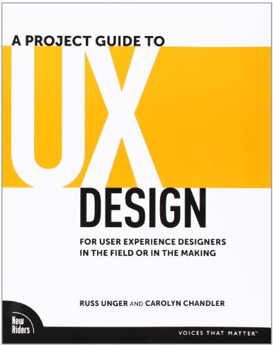 A-Project-Guide-to-UX-Design-For-User-Experience-Designers-in-the-Field-or-in-the-Making-0