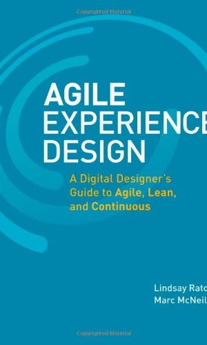 Agile-Experience-Design-A-Digital-Designers-Guide-to-Agile-Lean-and-Continuous-Voices-That-Matter-0