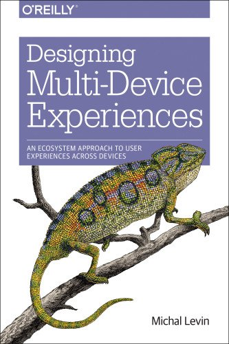 Designing-Multi-Device-Experiences-An-Ecosystem-Approach-to-User-Experiences-across-Devices-0