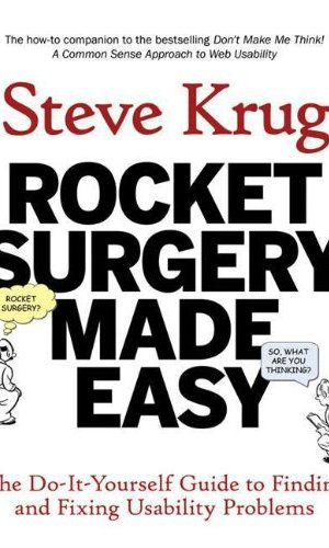 Rocket-Surgery-Made-Easy-The-Do-It-Yourself-Guide-to-Finding-and-Fixing-Usability-Problems-0