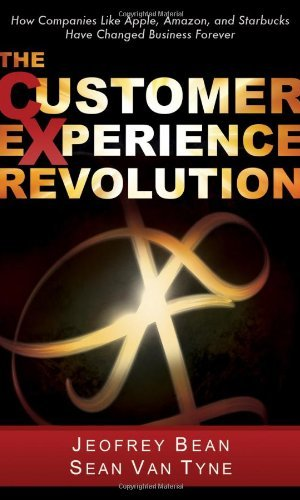 The-Customer-Experience-Revolution-How-Companies-Like-Apple-Amazon-and-Starbucks-Have-Changed-Business-Forever-0