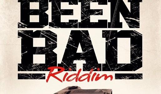 Been Bad Riddim