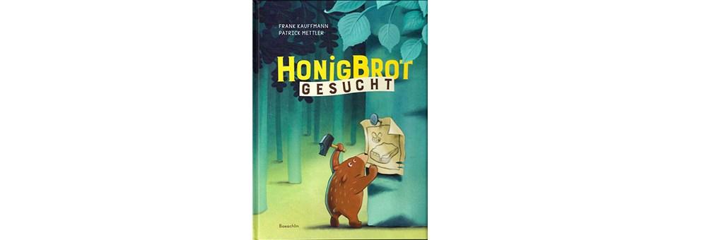 Titel zu Bilderbuch Honigbrot gesucht