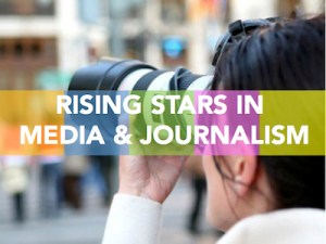 Rising Stars in Media and journalism