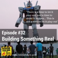 #32 - Building Something Real
