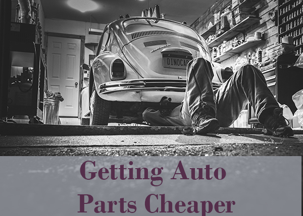 Getting Auto Parts Cheaper