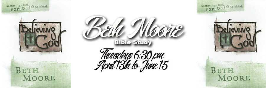 Beth Moore Study: Believing God