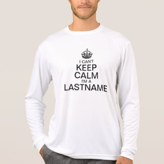 Can't Keep Calm Enter Your Last Name personalize Tees