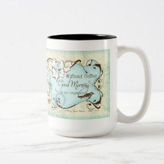 Coffee n Good Morning is an Oxymoron Humor Mug